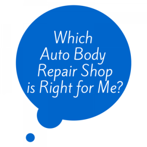 Which Auto Body Repair Shop is Right for Me